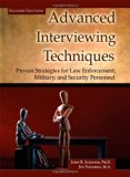 Book Cover Advanced Interviewing Techniques: Proven Strategies for Law Enforcement, Military, and Security Personnel (Second Edition)