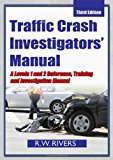 Book Cover Traffic Crash Investigators' Manual: A Level 1 and 2 Reference, Training and Investigation Manual