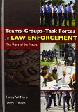 Book Cover Teams Groups Task Forces in Law Enforcement: The Wave of the Future