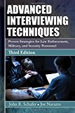 Book Cover Advanced Interviewing Techniques: Proven Strategies for Law Enforcement, Military, and Security Personnel