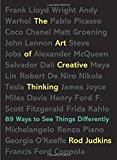 Book Cover The Art of Creative Thinking: 89 Ways to See Things Differently