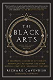 Book Cover The Black Arts: A Concise History of Witchcraft, Demonology, Astrology, and Other Mystical Practices Throughout the Ages (Perigee)