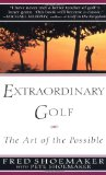 Book Cover Extraordinary Golf: the Art of the Possible (Perigee)