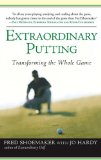 Book Cover Extraordinary Putting: Transforming the Whole Game