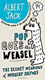 Book Cover Pop Goes the Weasel: The Secret Meanings of Nursery Rhymes