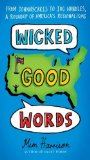 Book Cover Wicked Good Words: From Johnnycakes to Jug Handles, a Roundup of America's Regionalisms