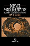 Book Cover Polymer Photodegradation: Mechanisms and experimental methods