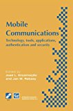 Book Cover Mobile Communications: Technology, tools, applications, authentication and security IFIP World Conference on Mobile Communications 2 - 6 September ... in Information and Communication Technology)
