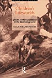 Book Cover Children's Lifeworlds: Gender, Welfare and Labour in the Developing World
