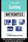 Book Cover Teaching Mathematics: A Handbook for Primary and Secondary School Teachers (Teaching Series)