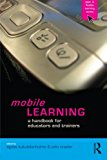 Book Cover Mobile Learning: A Handbook for Educators and Trainers (Open and Flexible Learning (Paperback))