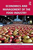 Book Cover Economics and Management of the Food Industry (Routledge Textbooks in Environmental and Agricultural Economics)