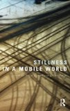 Book Cover Stillness in a Mobile World (International Library of Sociology)