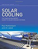 Book Cover Solar Cooling: The Earthscan Expert Guide to Solar Cooling Systems