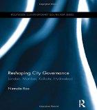 Book Cover Reshaping City Governance: London, Mumbai, Kolkata, Hyderabad (Routledge Contemporary South Asia Series)
