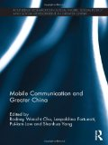 Book Cover Mobile Communication and Greater China (Routledge Research on Social Work, Social Policy and Social Development in Greater China)