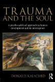 Book Cover Trauma and the Soul: A psycho-spiritual approach to human development and its interruption