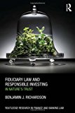 Book Cover Fiduciary Law and Responsible Investing: In Nature's trust (Routledge Research in Finance and Banking Law)