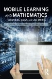 Book Cover Mobile Learning and Mathematics: Foundations, Design, and Case Studies