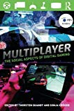 Book Cover Multiplayer: The Social Aspects of Digital Gaming (Routledge Studies in European Communication Research and Education)