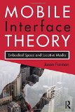 Book Cover Mobile Interface Theory: Embodied Space and Locative Media