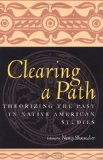 Book Cover Clearing a Path: Theorizing the Past in Native American Studies