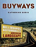 Book Cover Buyways: Billboards, Automobiles, and the American Landscape (Cultural Spaces)