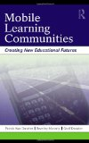 Book Cover Mobile Learning Communities: Creating New Educational Futures