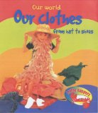 Book Cover Our Clothes from Hat to Shoes (Little Nippers: Our World)