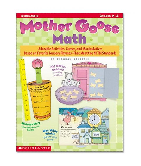 Book Cover Mother Goose Math: Adorable Activities, Games, and Manipulatives Based on Favorite Nursery Rhymes—That Meet the NCTM Standards
