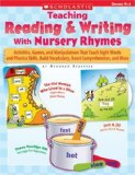 Book Cover Teaching Reading & Writing With Nursery Rhymes: Activities, Games, and Manipulatives That Teach Sight Words and Phonics Skills, Build Vocabulary, Boost Comprehension, and More