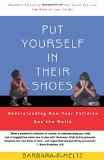 Book Cover Put Yourself in Their Shoes:  Understanding How Your Children See the World