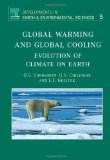 Book Cover Global Warming and Global Cooling, Volume 5: Evolution of Climate on Earth (Developments in Earth and Environmental Sciences)
