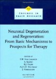 Book Cover Neuronal Degeneration and Regeneration: From Basic Mechanisms to Prospects for Therapy, Volume 117 (Progress in Brain Research)