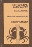 Book Cover Ultrasound and Cancer: Proceedings of the First International Symposium on Ultrasound and Cancer, Brussels, July 23-24, 1982 : Invited Papers and Selected Free (International Congress Series)