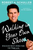 Book Cover Walking in Your Own Shoes: Discover God's Direction for Your Life