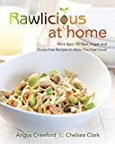 Book Cover Rawlicious at Home: More Than 100 Raw, Vegan and Gluten-free Recipes to Make You Feel Great