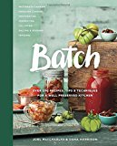 Book Cover Batch: Over 200 Recipes, Tips and Techniques for a Well Preserved Kitchen