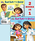 Book Cover Dora Goes to the Doctor/Dora Goes to the Dentist (Dora the Explorer) (Deluxe Pictureback)
