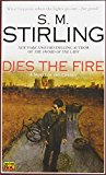 Book Cover Dies the Fire: A Novel of the Change
