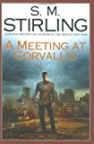 Book Cover A Meeting at Corvallis (Dies the Fire, Book 3)