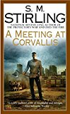 Book Cover A Meeting at Corvallis: A Novel of the Change (Change Series)
