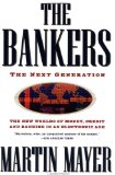 Book Cover The Bankers: The Next Generation The New Worlds Money Credit Banking Electronic Age (Truman Talley)
