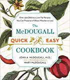 Book Cover The McDougall Quick and Easy Cookbook: Over 300 Delicious Low-Fat Recipes You Can Prepare in Fifteen Minutes or Less