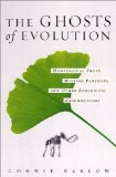 Book Cover The Ghosts Of Evolution: Nonsensical Fruit, Missing Partners, And Other Ecological Anachronisms