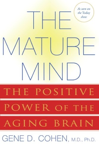 Book Cover The Mature Mind: The Positive Power of the Aging Brain