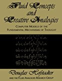 Book Cover Fluid Concepts and Creative Analogies: Computer Models Of The Fundamental Mechanisms Of Thought