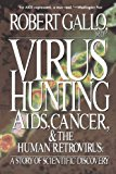 Book Cover Virus Hunting: Aids, Cancer, And The Human Retrovirus: A Story Of Scientific Discovery