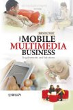 Book Cover The Mobile Multimedia Business: Requirements and Solutions