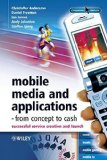 Book Cover Mobile Media and Applications, From Concept to Cash: Successful Service Creation and Launch